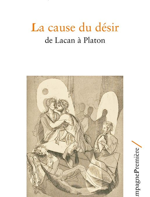 Rencontre avec Jean-Louis Henrion autour de son livre La Cause du désir, de Lacan à Platon – Jeudi 20 septembre 2018