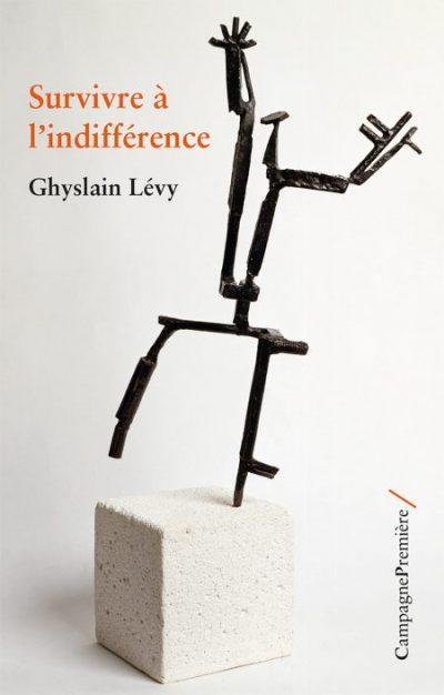 Couverture du livre de Ghyslain Lévy, Survivre à l'indifférence